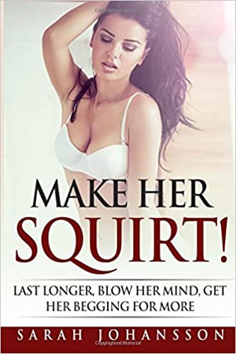 Sex positions that make her squirt